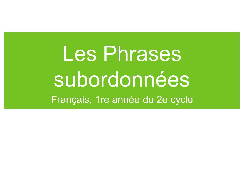 Les Phrases subordonnées Français, 1re année du 2e cycle