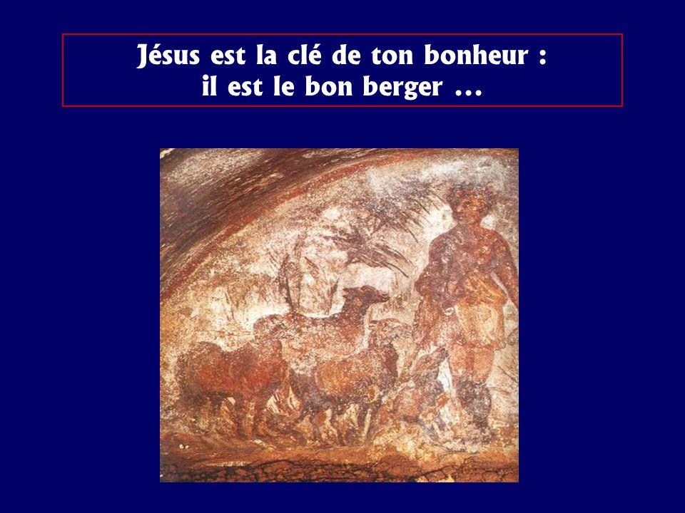Jésus est la clé de ton bonheur : il est le bon berger...