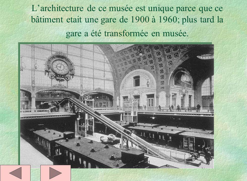 Larchitecture de ce musée est unique parce que ce bâtiment etait une gare de 1900 à 1960; plus tard la gare a été transformée en musée.