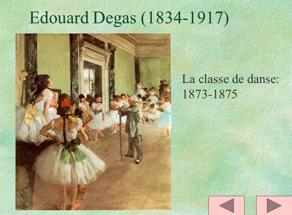 Edouard Degas (1834-1917) La classe de danse: 1873-1875
