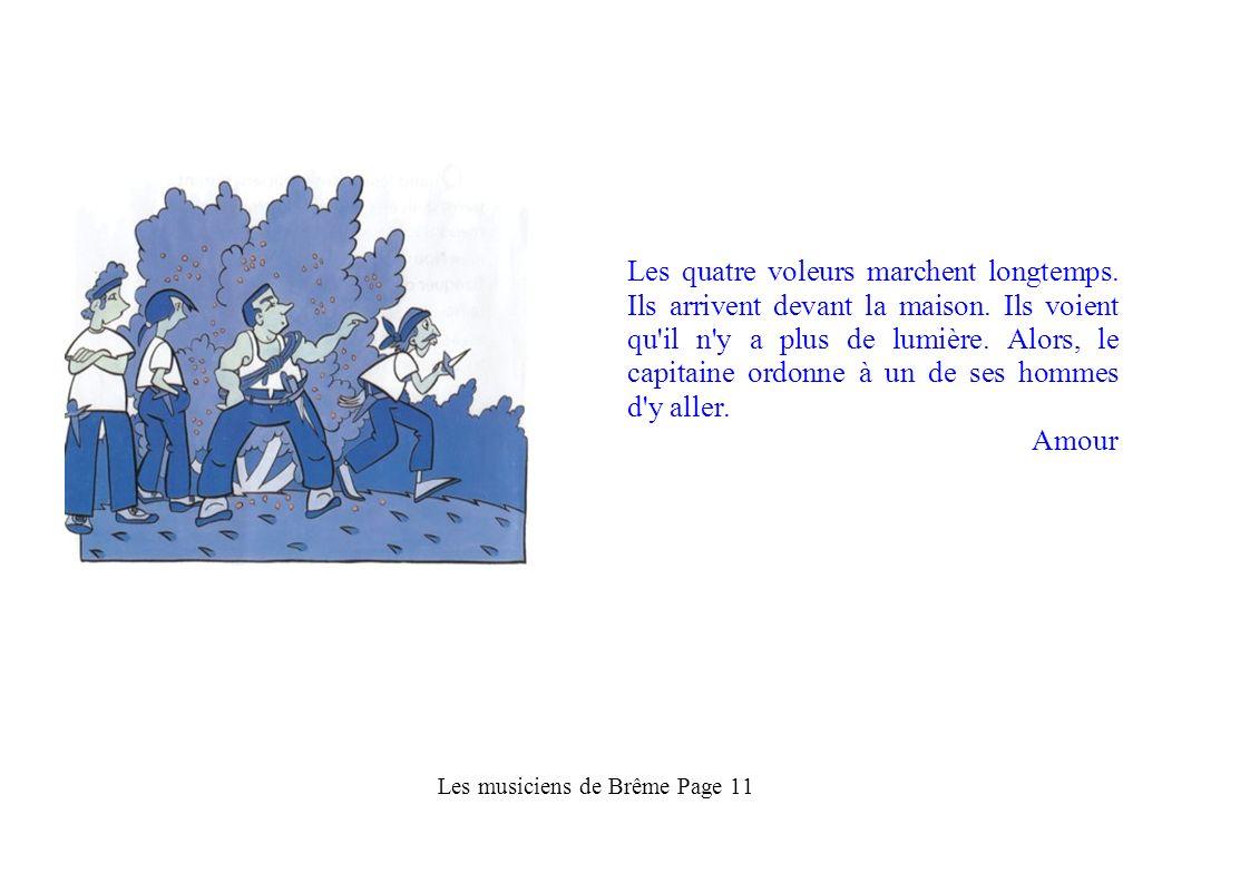 Les musiciens de Brême Page 8 L'âne porte le chat sur le dos. Le coq est sur la tête du chat, et le chien est à côté de la fenêtre. Ils sautent tous s