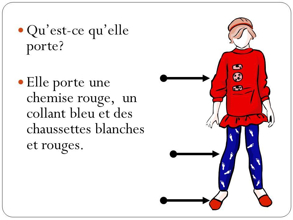 Quest-ce quelle porte? Elle porte une chemise rouge, un collant bleu et des chaussettes blanches et rouges.