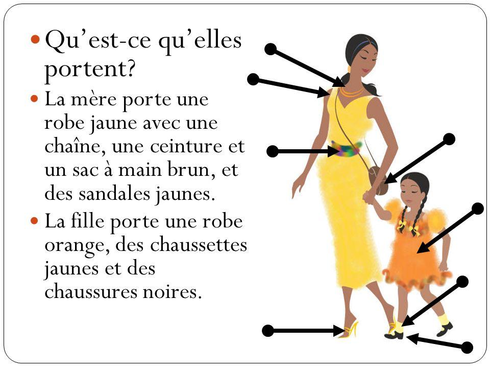 Quest-ce quelles portent? La mère porte une robe jaune avec une chaîne, une ceinture et un sac à main brun, et des sandales jaunes. La fille porte une