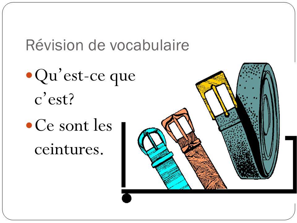 Révision de vocabulaire Quest-ce que cest? Ce sont les ceintures.