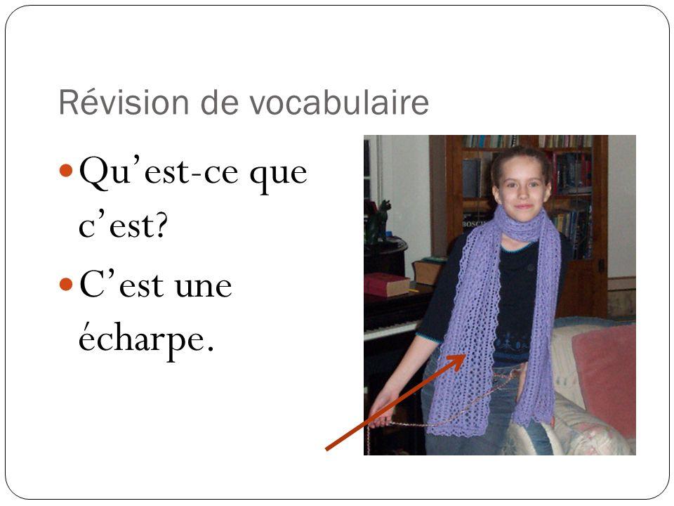 Révision de vocabulaire Quest-ce que cest? Cest une écharpe.