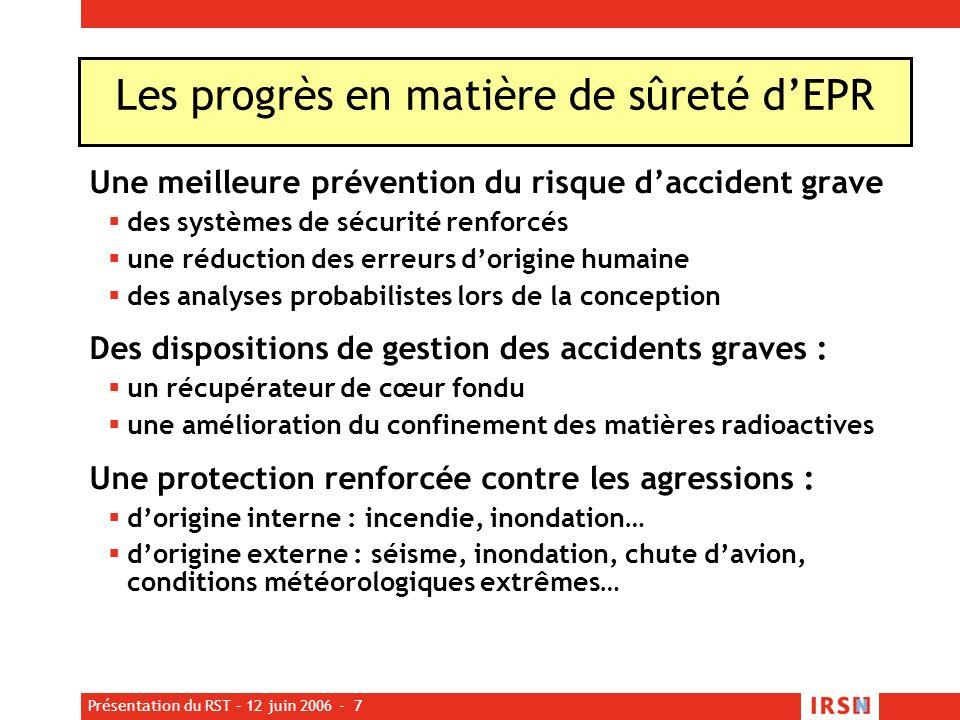 Présentation du RST – 12 juin 2006 - 7 Une meilleure prévention du risque daccident grave des systèmes de sécurité renforcés une réduction des erreurs