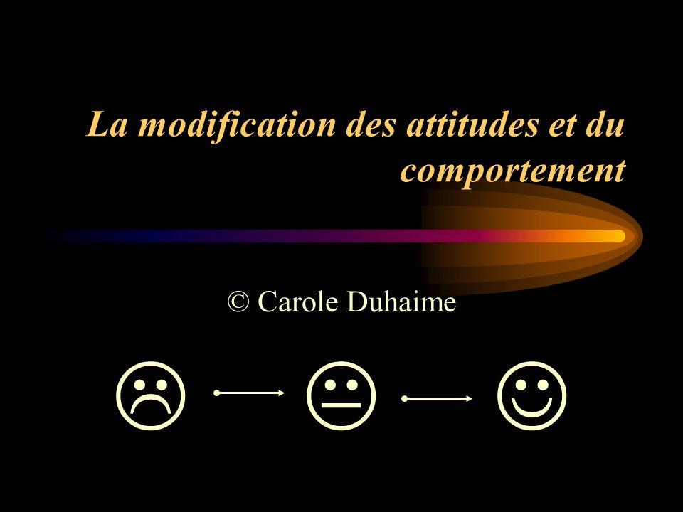 La modification des attitudes et du comportement © Carole Duhaime