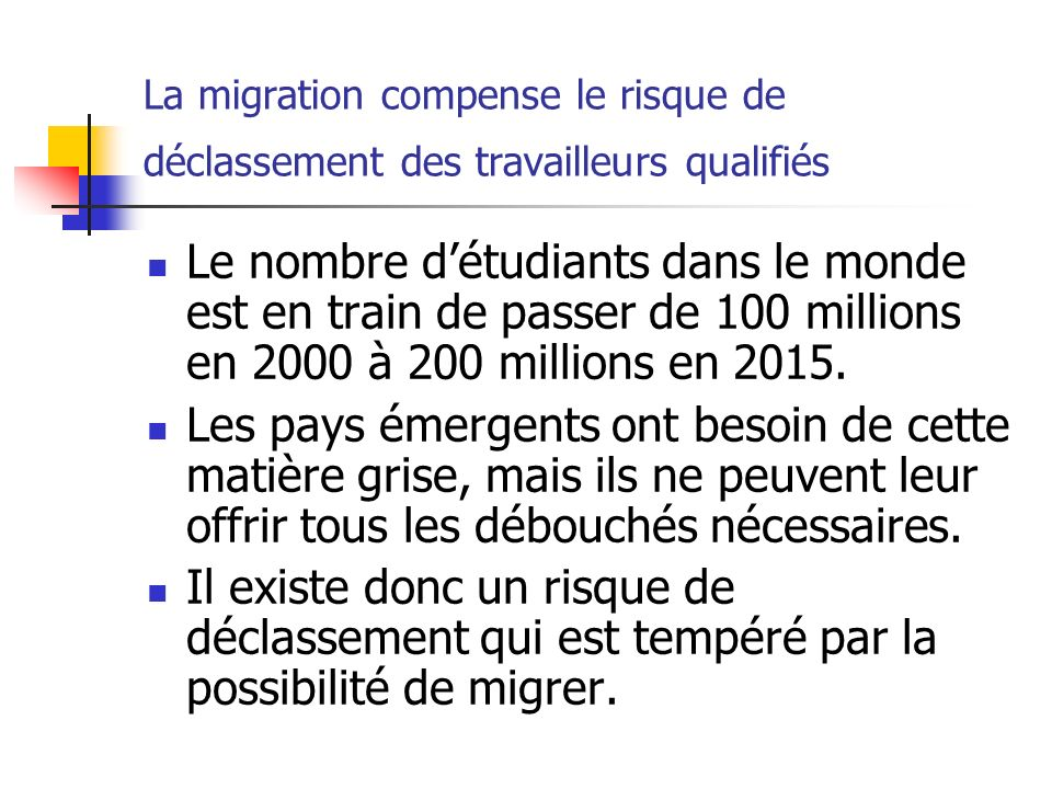 La migration compense le risque de déclassement des travailleurs qualifiés Le nombre détudiants dans le monde est en train de passer de 100 millions e