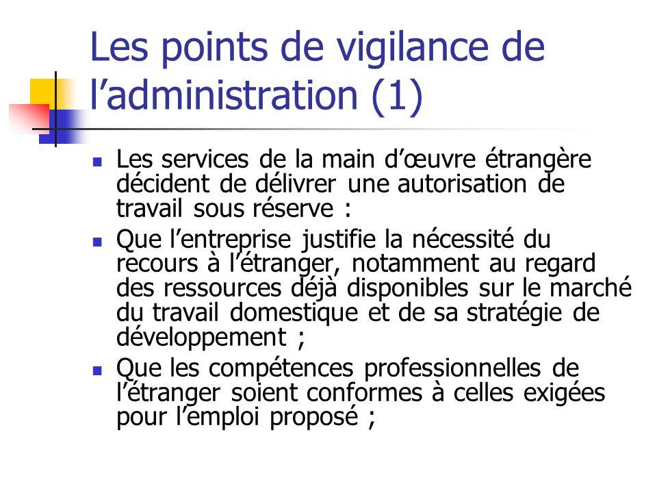 Les points de vigilance de ladministration (1) Les services de la main dœuvre étrangère décident de délivrer une autorisation de travail sous réserve