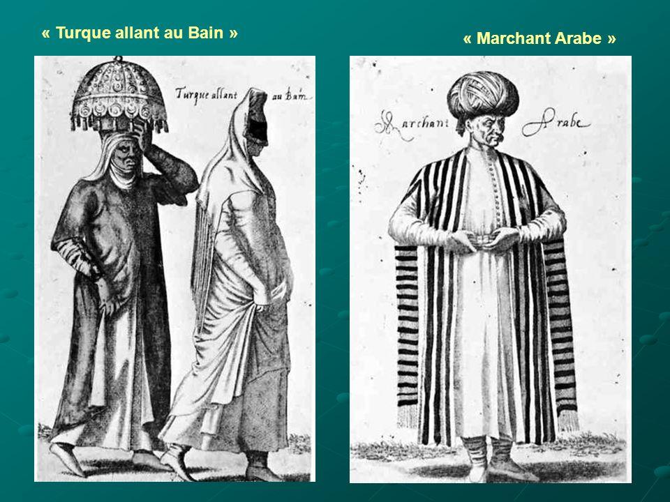 « Turque allant au Bain » « Marchant Arabe »