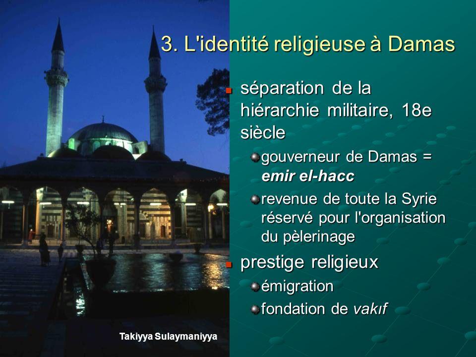 3. L'identité religieuse à Damas séparation de la hiérarchie militaire, 18e siècle séparation de la hiérarchie militaire, 18e siècle gouverneur de Dam