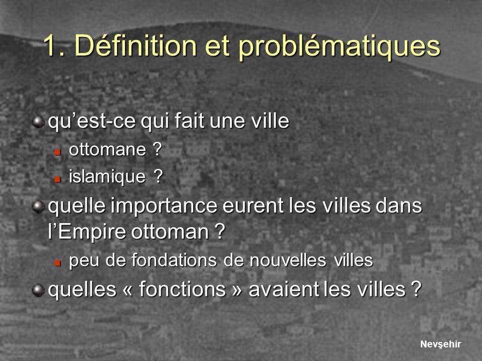 1.Définition et problématiques quest-ce qui fait une ville ottomane .