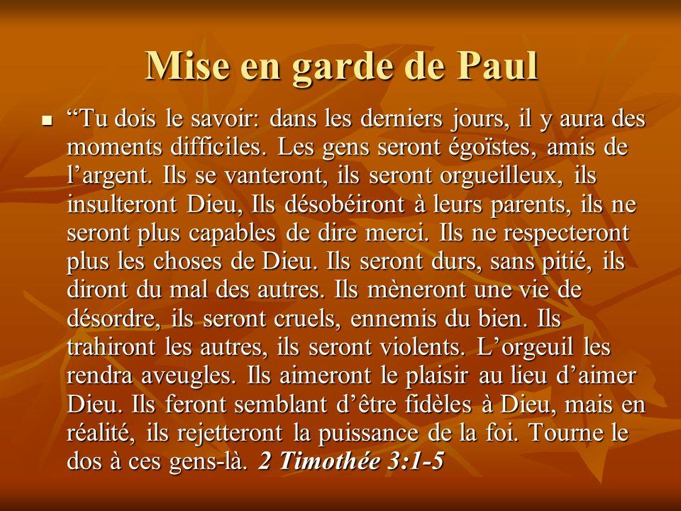 Mise en garde de Paul Tu dois le savoir: dans les derniers jours, il y aura des moments difficiles.