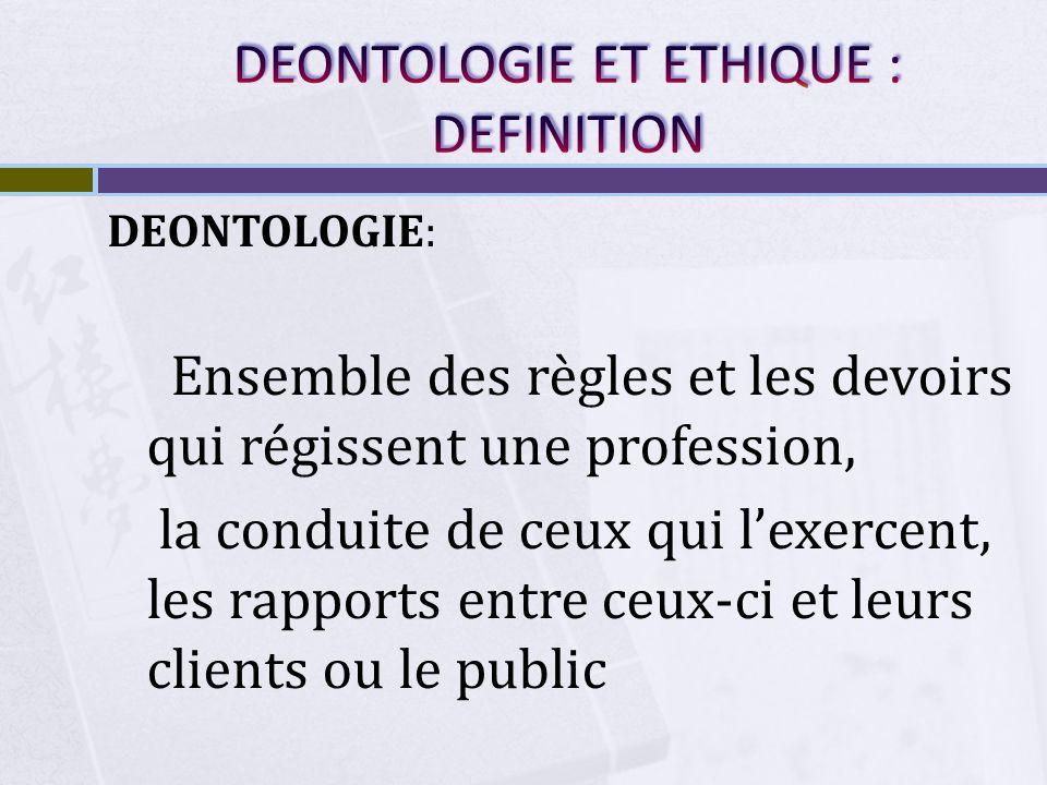 DEONTOLOGIE ET ETHIQUE MEDICALES: Serment dHippocrate= ENGAGEMENT SOLENNEL Respect des engagements * Rôle de lONMC