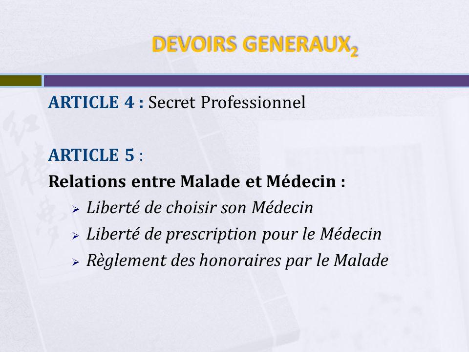 DEVOIRS GENERAUX 3 ARTICLE 6 : Indépendance professionnelle Ne pas déconsidérer la profession Activité incompatible avec la dignité de la Profession