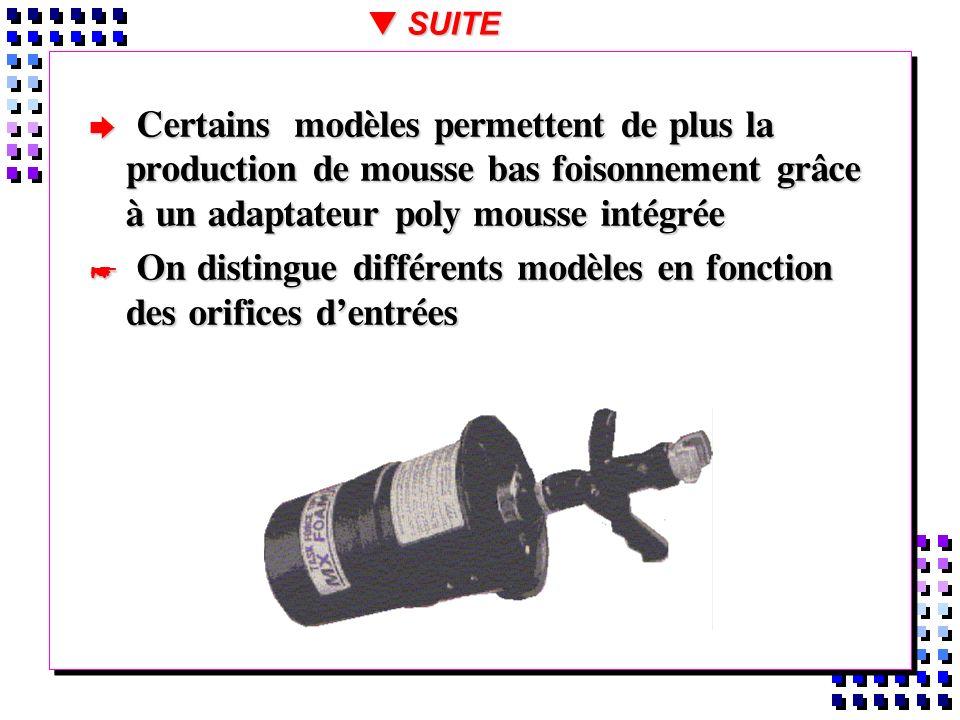 Certains modèles permettent de plus la production de mousse bas foisonnement grâce à un adaptateur poly mousse intégrée Certains modèles permettent de