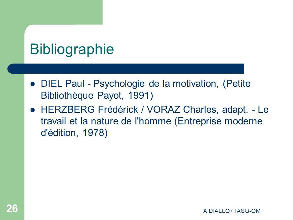 A.DIALLO / TASQ-OM 26 Bibliographie DIEL Paul - Psychologie de la motivation, (Petite Bibliothèque Payot, 1991) HERZBERG Frédérick / VORAZ Charles, ad