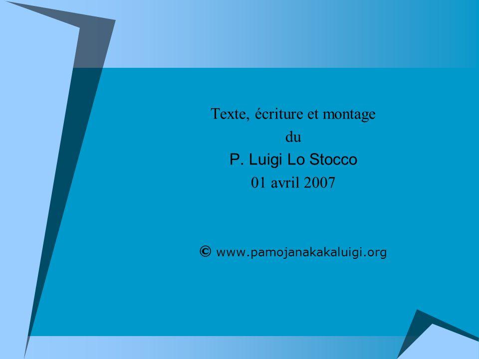 Texte, écriture et montage du P. Luigi Lo Stocco 01 avril 2007 © www.pamojanakakaluigi.org