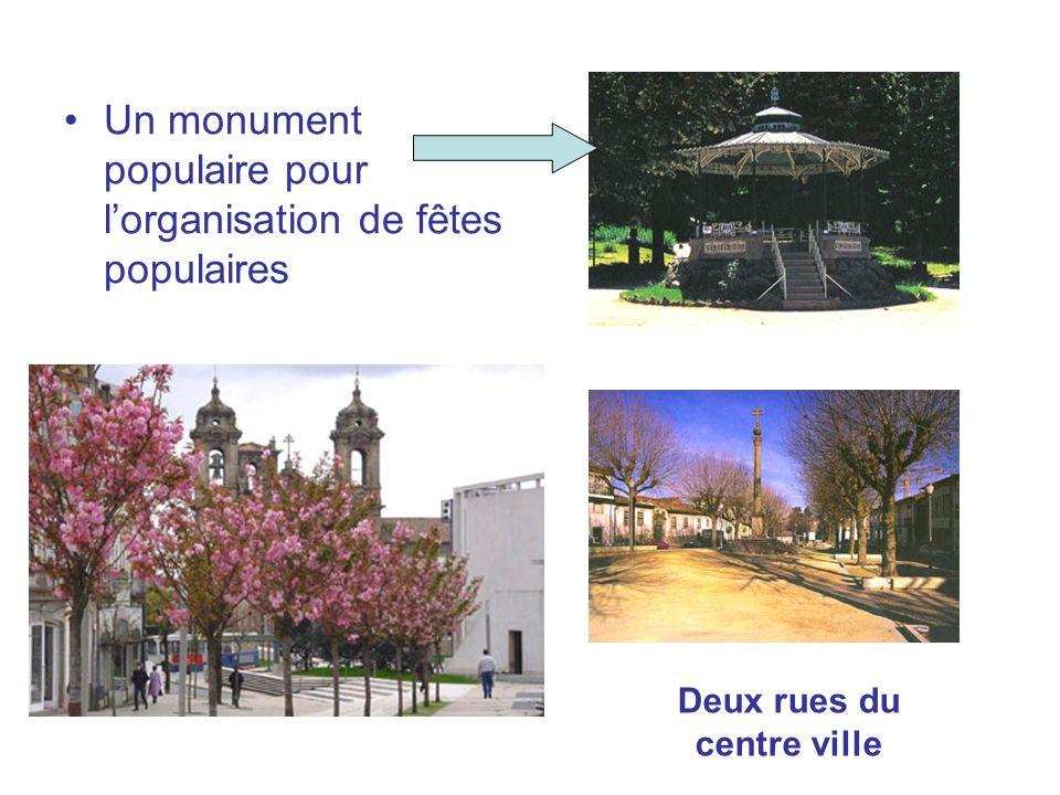 Un monument populaire pour lorganisation de fêtes populaires Deux rues du centre ville