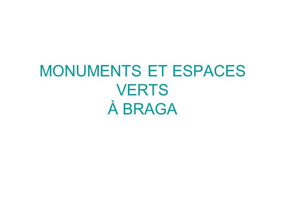 MONUMENTS ET ESPACES VERTS À BRAGA