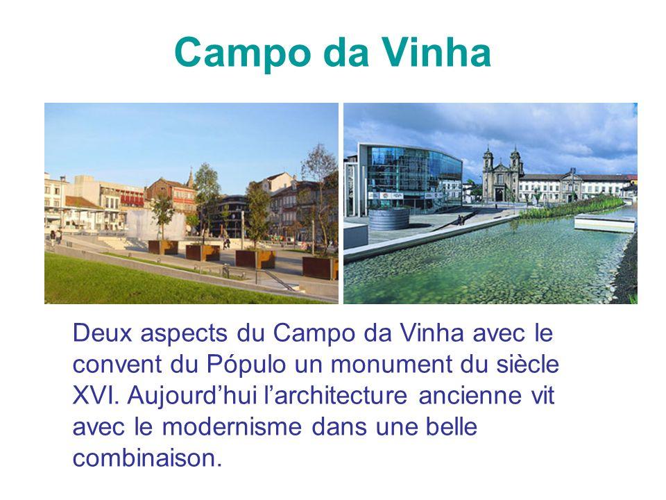 Campo da Vinha Deux aspects du Campo da Vinha avec le convent du Pópulo un monument du siècle XVI. Aujourdhui larchitecture ancienne vit avec le moder