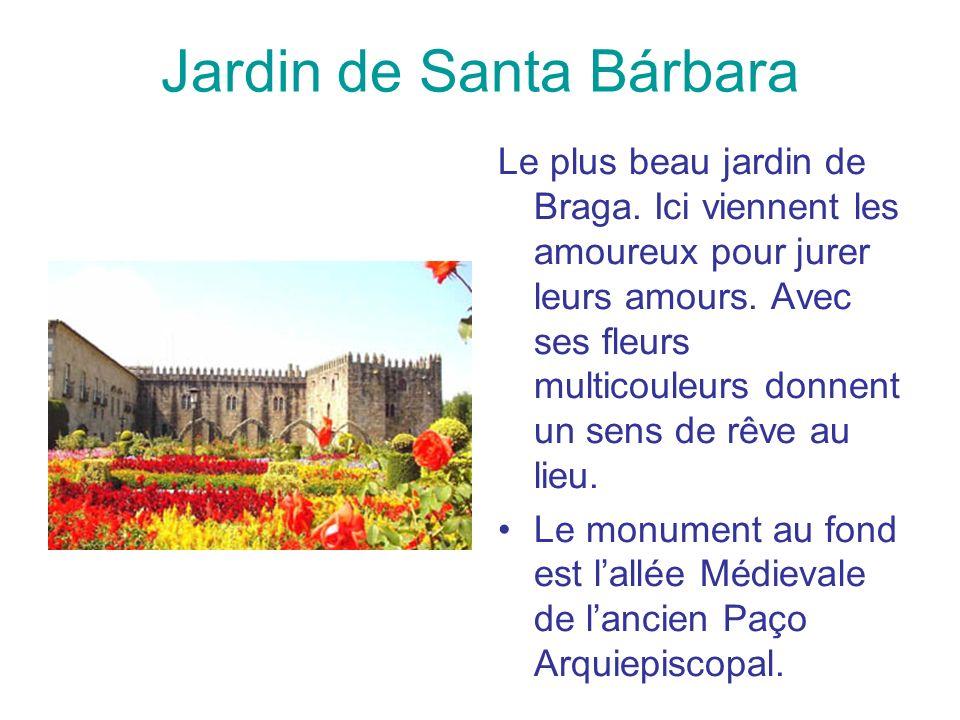 Jardin de Santa Bárbara Le plus beau jardin de Braga. Ici viennent les amoureux pour jurer leurs amours. Avec ses fleurs multicouleurs donnent un sens