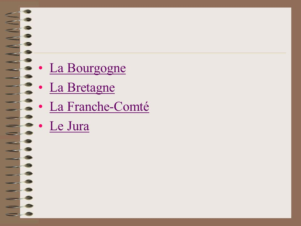 La Bourgogne La Bretagne La Franche-Comté Le Jura