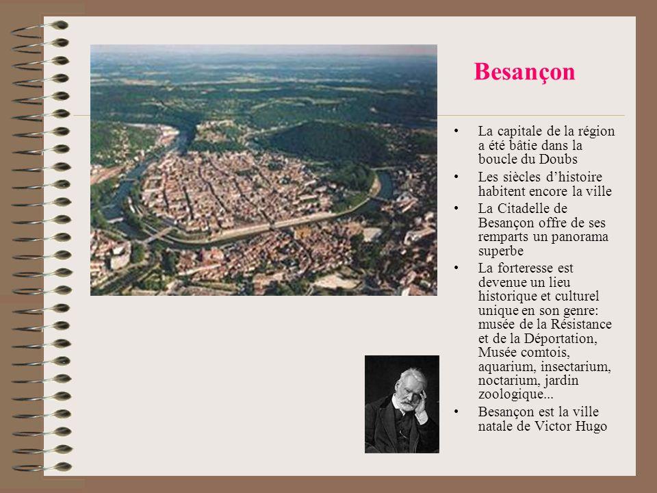 Besançon La capitale de la région a été bâtie dans la boucle du Doubs Les siècles dhistoire habitent encore la ville La Citadelle de Besançon offre de