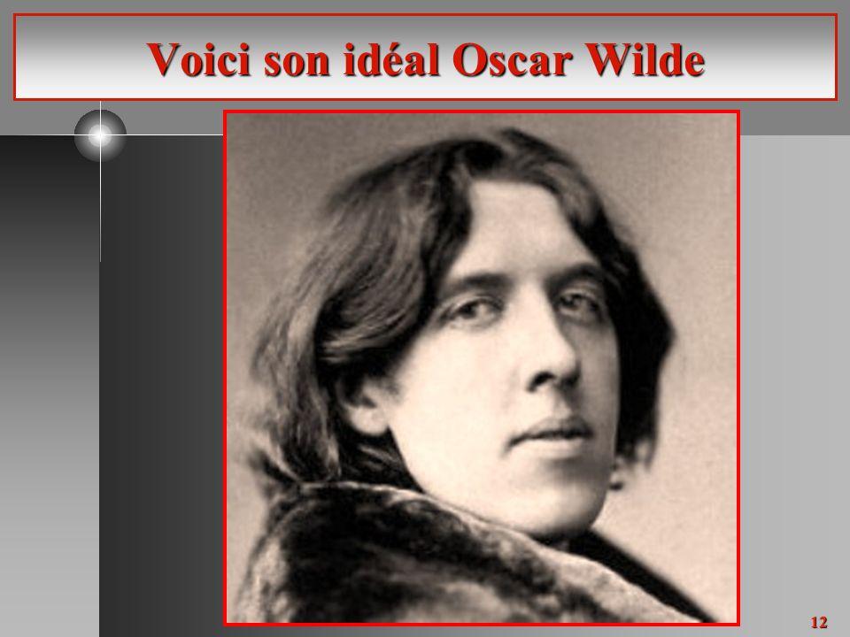 12 Voici son idéal Oscar Wilde