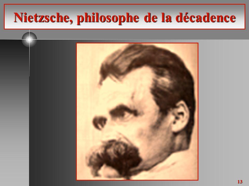 13 Nietzsche, philosophe de la décadence