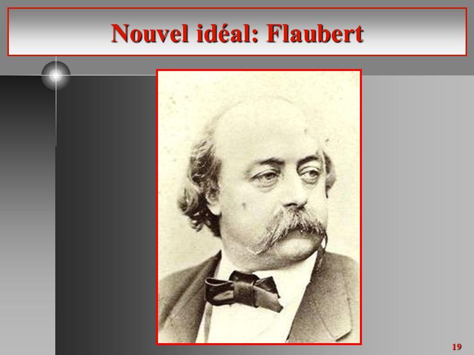 19 Nouvel idéal: Flaubert