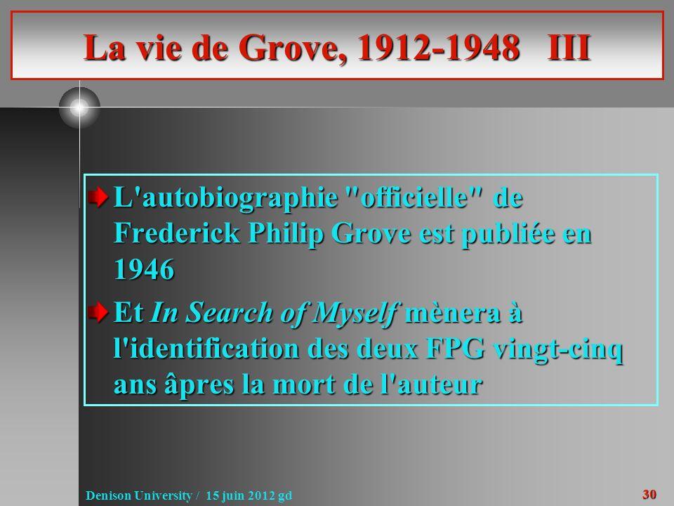 30 Denison University / 15 juin 2012 gd La vie de Grove, 1912-1948 III L'autobiographie