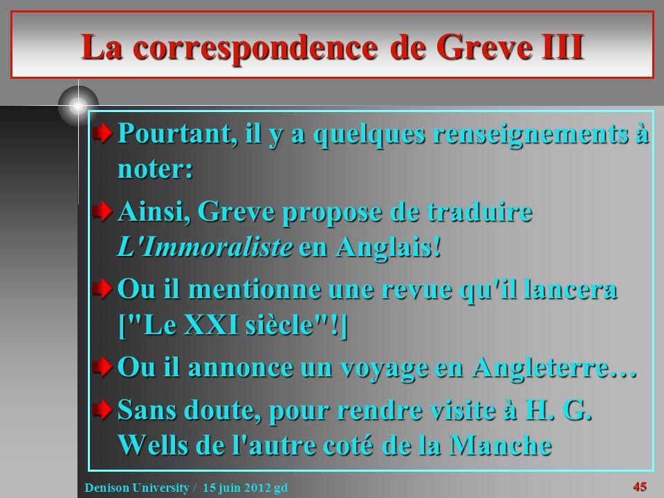 45 Denison University / 15 juin 2012 gd La correspondence de Greve III Pourtant, il y a quelques renseignements à noter: Ainsi, Greve propose de tradu