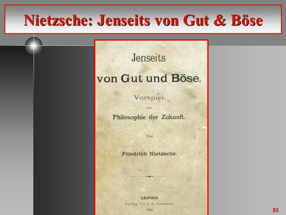 53 Nietzsche: Jenseits von Gut & Böse