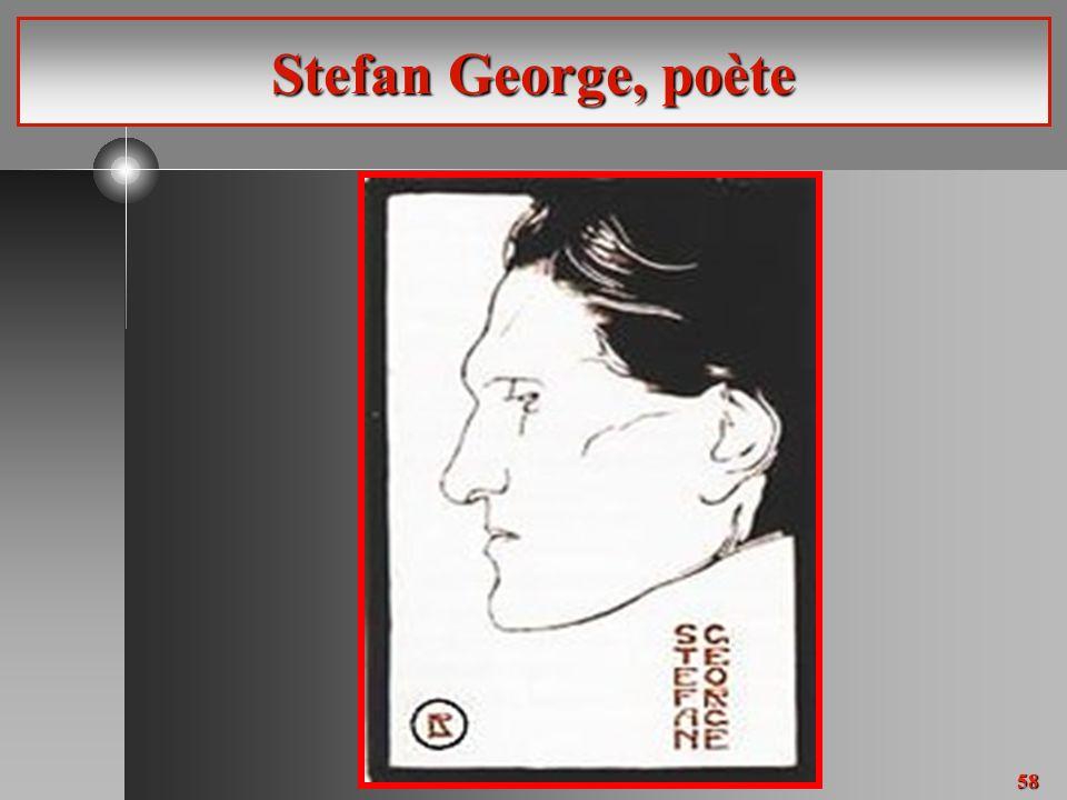 58 Stefan George, poète