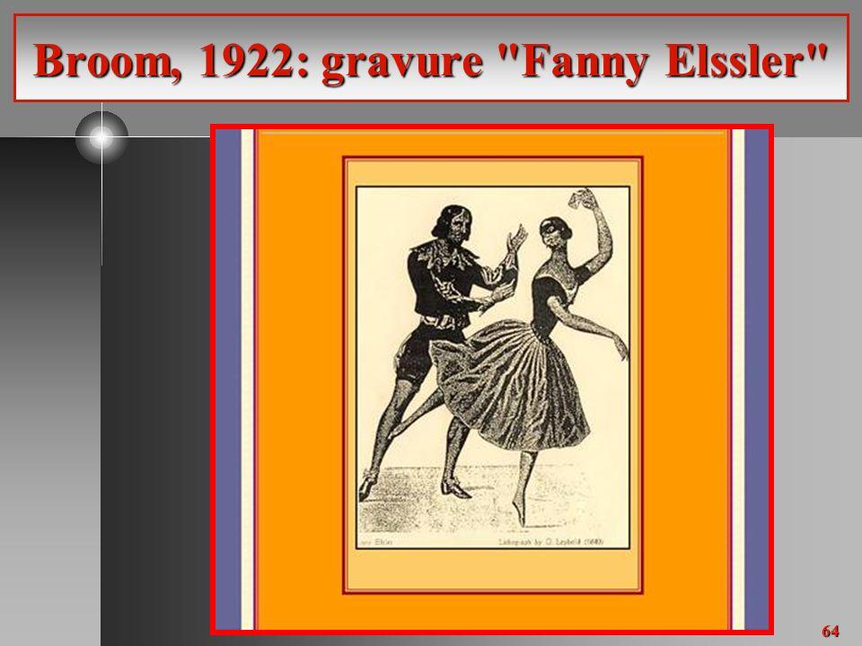 64 Broom, 1922: gravure Fanny Elssler