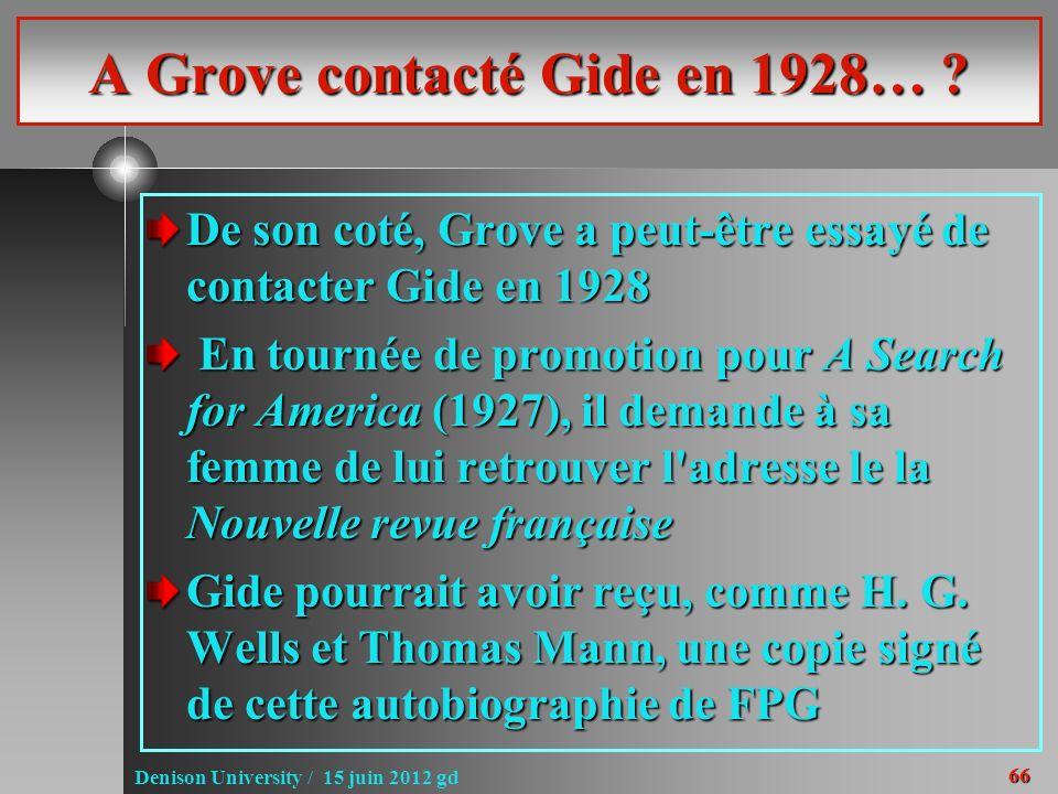 66 Denison University / 15 juin 2012 gd A Grove contacté Gide en 1928… ? De son coté, Grove a peut-être essayé de contacter Gide en 1928 En tournée de