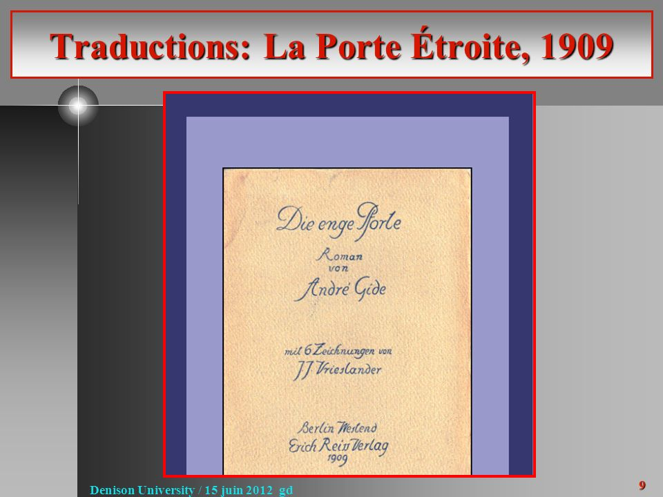 9 Denison University / 15 juin 2012 gd Traductions: La Porte Étroite, 1909