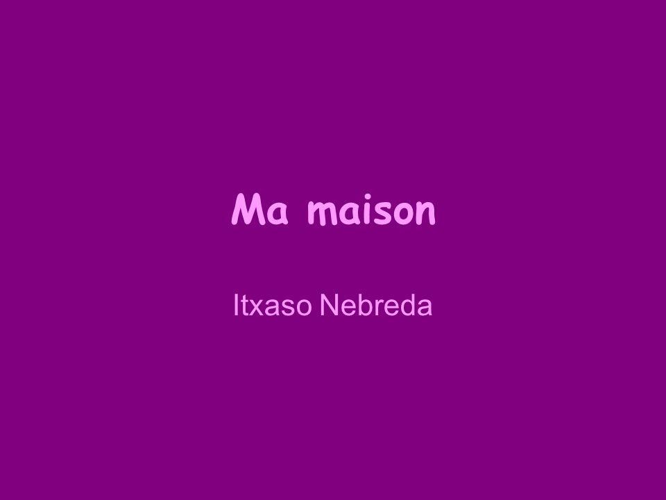 Ma maison Itxaso Nebreda