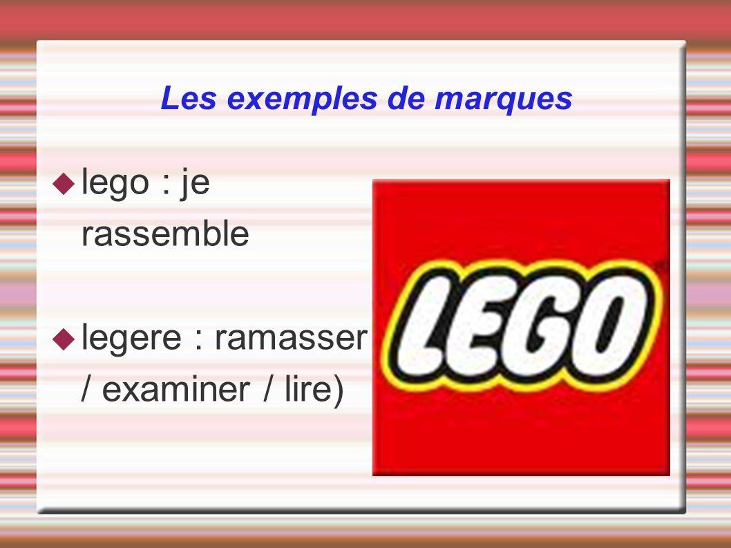 Les exemples de marques lego : je rassemble legere : ramasser / examiner / lire)