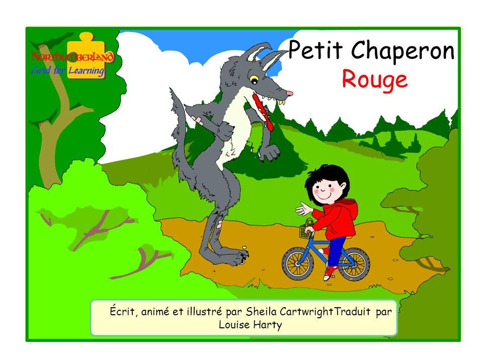 Petit Chaperon Rouge Écrit, animé et illustré par Sheila CartwrightTraduit par Louise Harty