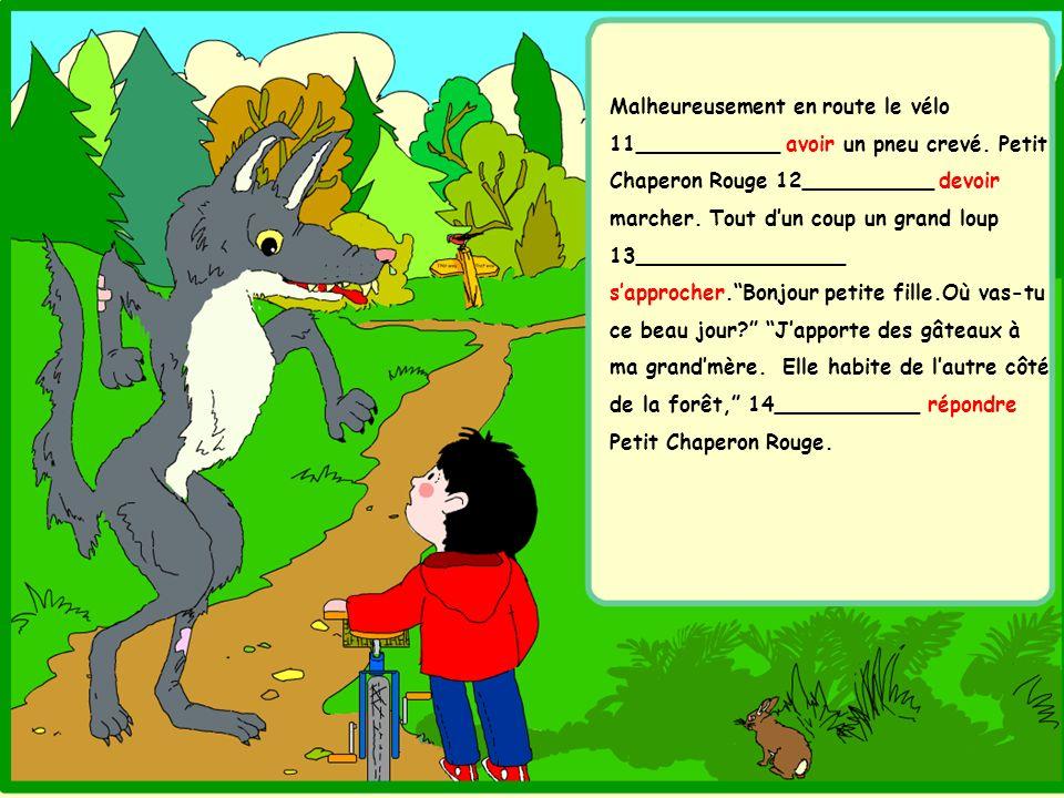 Petit Chaperon Rouge 49____________ entendre un bruit dans labri.