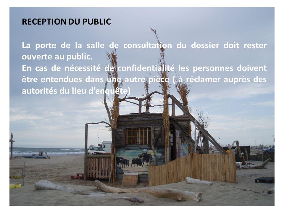 RECEPTION DU PUBLIC La porte de la salle de consultation du dossier doit rester ouverte au public.