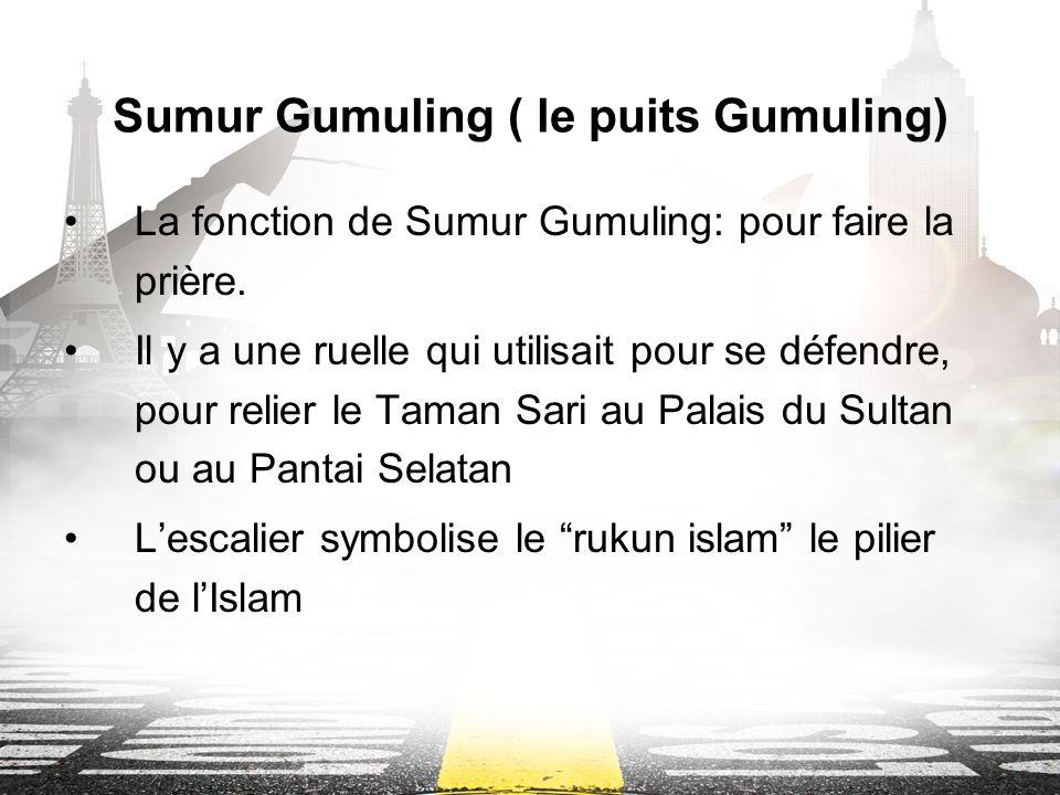 Sumur Gumuling ( le puits Gumuling) La fonction de Sumur Gumuling: pour faire la prière.