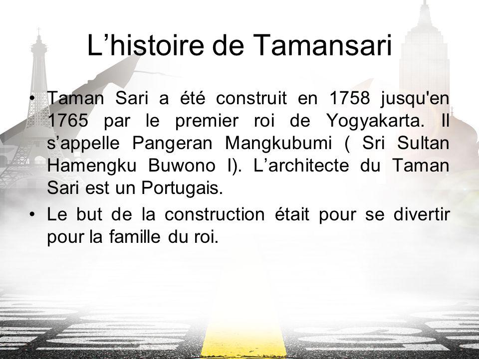 Lhistoire de Tamansari Taman Sari a été construit en 1758 jusqu en 1765 par le premier roi de Yogyakarta.