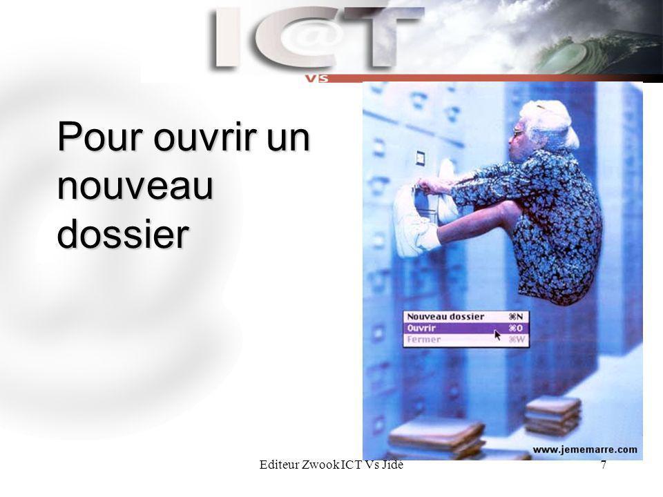 Editeur Zwook ICT Vs Jidé7 Pour ouvrir un nouveau dossier
