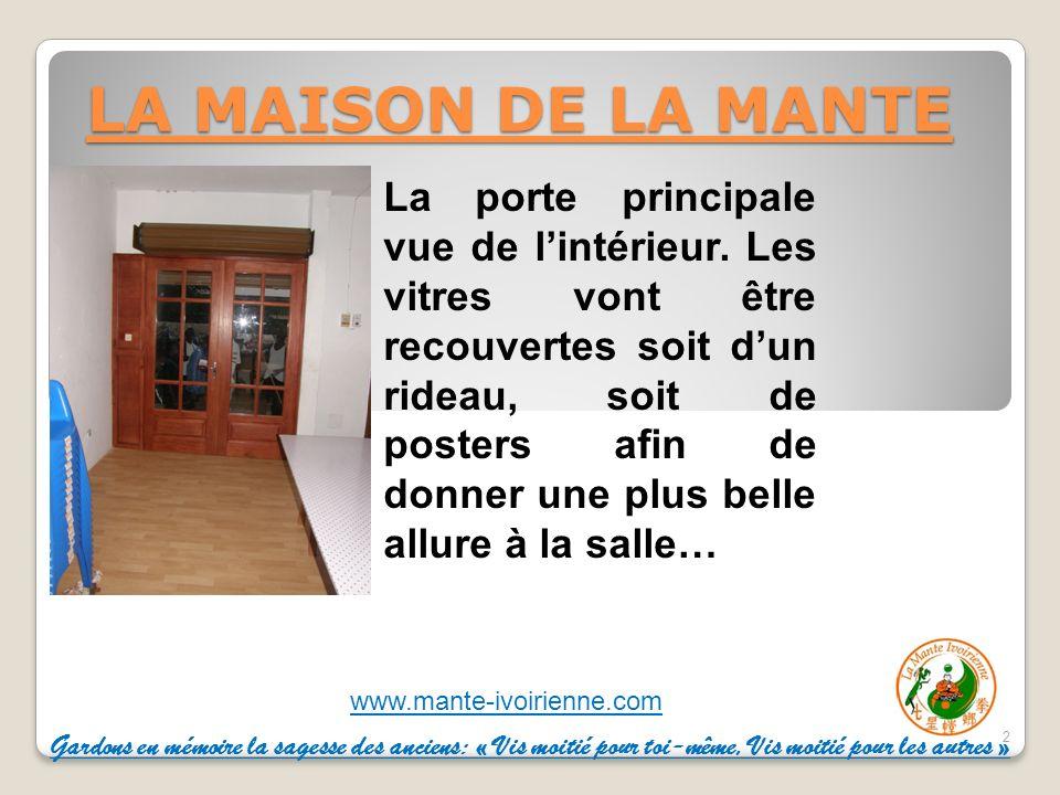 www.mante-ivoirienne.com LA MAISON DE LA MANTE 2 La porte principale vue de lintérieur.