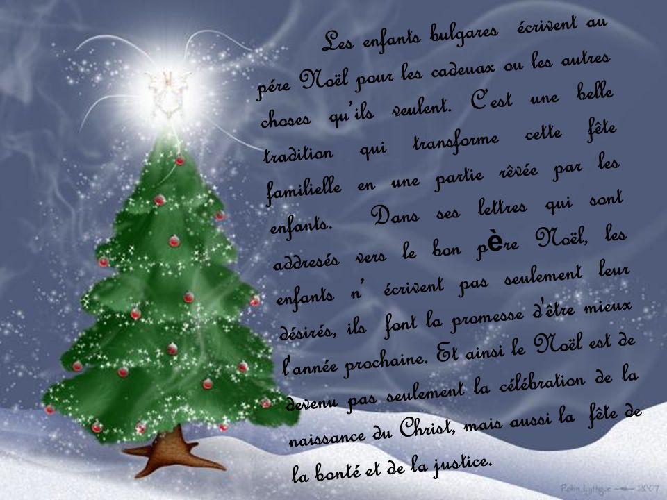 Les enfants bulgares écrivent au pére Noël pour les cadeuax ou les autres choses quils veulent.