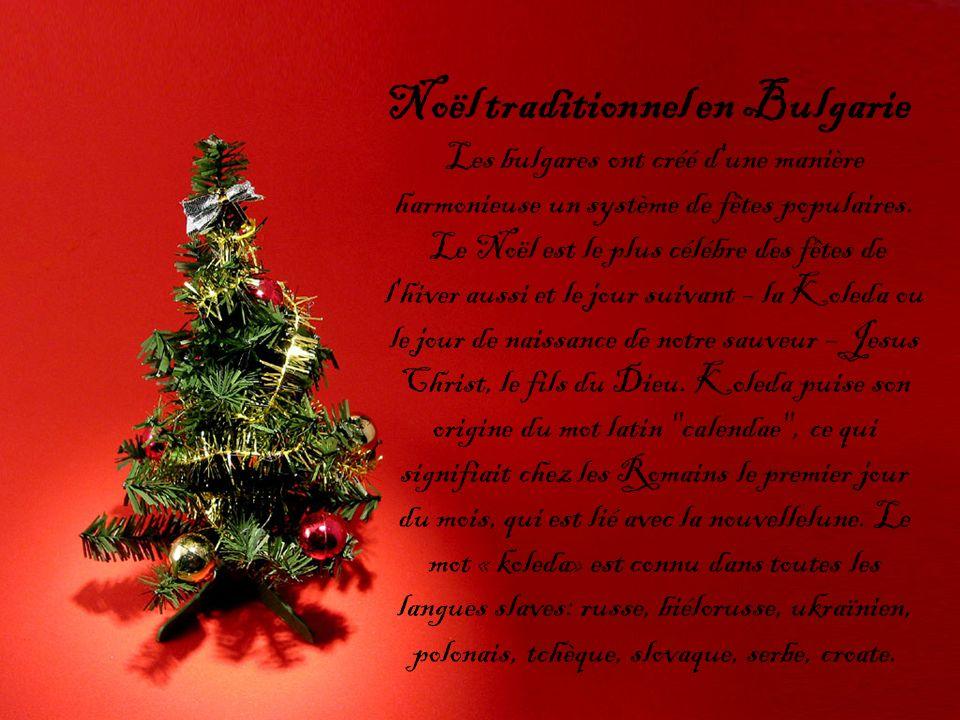 Les petits fêtards de Noël (malkite koledari), en groupes de trois-quatre enfants entre 8 et 12 ans, bien habillés, munis d un petit bâton et d un petit sac sur l épaule, le 24 décembre matin passent de maison en maison (ils ne chantent pas et ne récitent pas) et des kravaïtcheta leurs sont offerts (petits pains préparés avec des noix et des fruits secs).