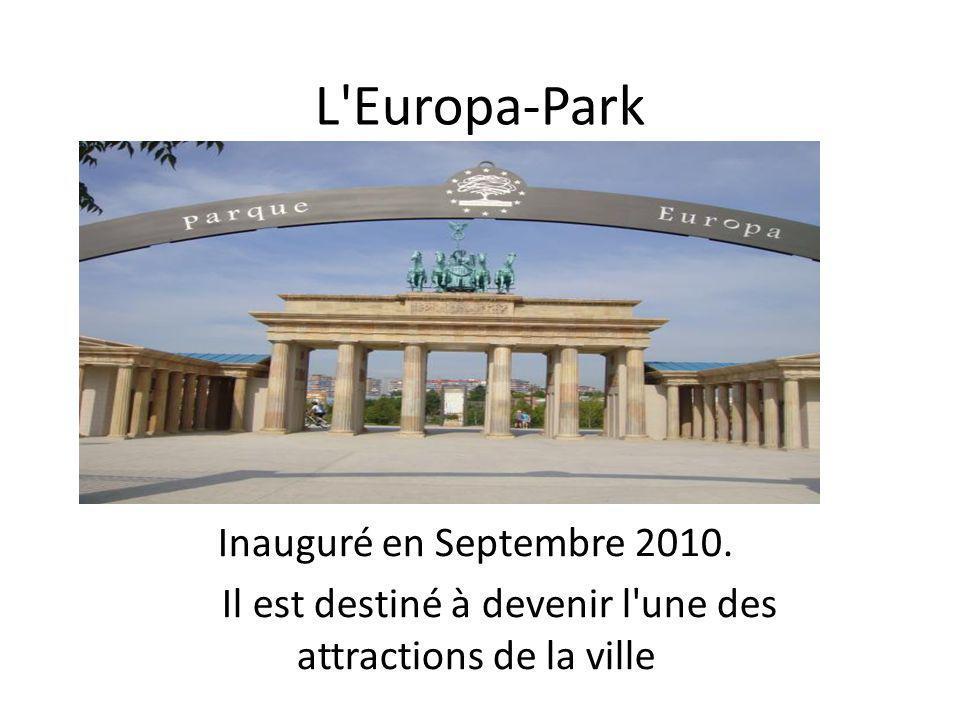 L Europa-Park Inauguré en Septembre 2010.